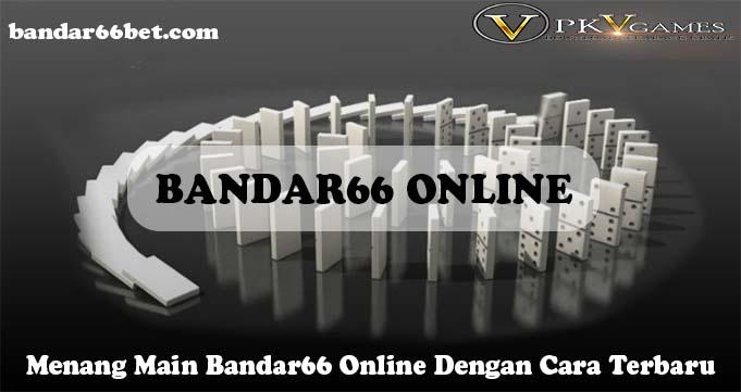 Menang Main Bandar66 Online Dengan Cara Terbaru